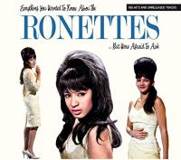 Everything you wanted to know about the Ronettes... but were afraid to ask / Ronettes (The) |