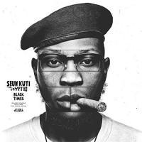 Black times / Seun Kuti & Egypt 80 | Kuti, Seun (1982-....). Musicien. Saxo. & chant