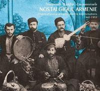 Nostalgique Arménie chants d'amour, d'espoir, d'exil et improvisations, 1942-1952 Sonia Karakach, chant Oudi Hrant, oud The Black Clouds, solo de duduk