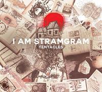 Tentacles | I Am Stramgram