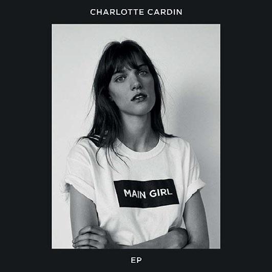 Main girl / Charlotte Cardin   Cardin, Charlotte. Parolier. Compositeur. Chant