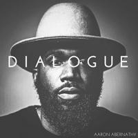 Dialogue | Abernathy, Aaron