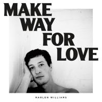 MAKE WAY FOR LOVE | Williams, Marlon