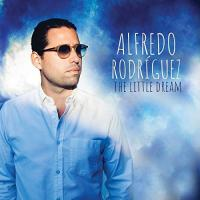 THE LITTLE DREAM   Rodriguez, Alfredo - p