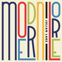 Modern lore Julian Lage, compositions & guitare Scott Colley, guitare basse. Kebby Wollesen; batterie, vibraphone... [et al.]