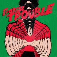 FRANCIS TROUBLE | Hammond, Albert Jr (1980-....)