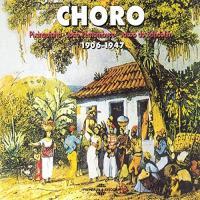 Choro 1906-1947