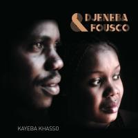 Kayeba khasso | Djénéba & Fousco