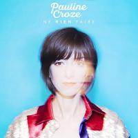 NE RIEN FAIRE | Croze, Pauline