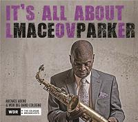 It's all about love / Maceo Parker | Parker, Maceo (1943-....). Musicien. Saxo. alto & chant