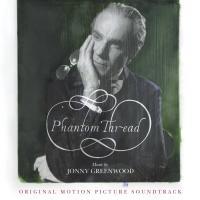 Phantom thread : B.O.F. / Jonny Greenwood, comp. | Greenwood, Jonny. Compositeur