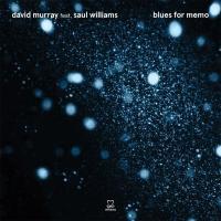 Blues for memo  | Murray, David (1955-....). Saxophone