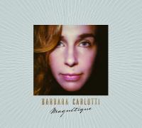 Magnétique / Barbara Carlotti, comp. & chant | Carlotti, Barbara. Interprète