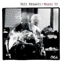 Music IS Bill Frisell, guitare