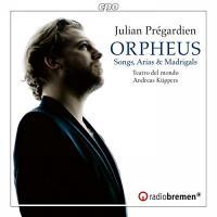 Orpheus : songs, arias & madrigals | Christoph Prégardien