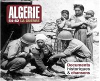 Algérie 54-62 la guerre documents historiques et chansons Jacques Bernard, réalisateur Enrico Macias, Mouffa Barek Nouira, Jacques Brel... [et al.], chant