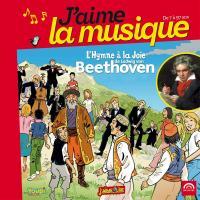 L'hymne à la joie de Ludwig van Beethoven | Ludwig Van Beethoven. Compositeur