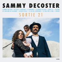Sortie 21 Sammy Decoster, comp., chant, guitares, orgue, scie