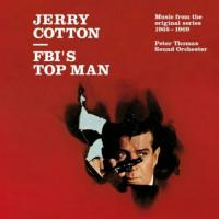 Jerry cotton / FBI's top man : Music from the original series 1965-1969 / Peter Thomas Sound Orchestra, ens. instr. | Thomas, Peter. Chef d'orchestre