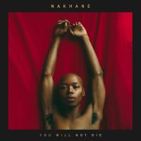 You will not die / Nakhane | Nakhane (1988-....)