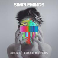 Walk between worlds | Simple Minds.