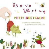 Petit bestiaire | Waring, Steve. Chanteur