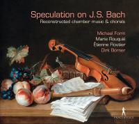 Speculation on J.S. Bach : reconstructed chamber music & chorals | Bach, Johann Sebastian. Compositeur