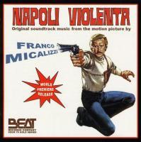 Napoli violenta / Franco Micalizzi, comp. | Micalizzi, Franco. Compositeur