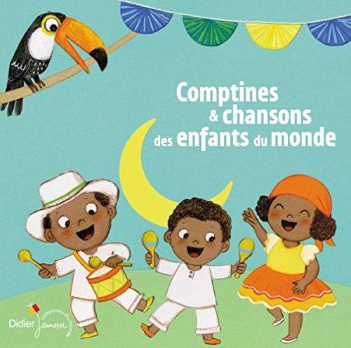 Comptines et chansons des enfants du monde Jean-Christophe Hoarau, Paul Mindy, réal. Anonyme, interpr. Cécile Hudrisier, ill.