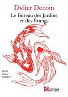 Le bureau des jardins et des étangs / Didier Decoin | Decoin, Didier (1945-....). Auteur