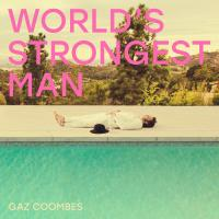 WORLD'S STRONGEST MAN | Coombes, Gaz (1976-....)