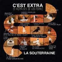 Souterraine (La) : C'est extra, 13 reprises de Léo Ferré | Ferré, Léo (1916-1993). Auteur de droits adaptés