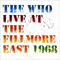 Live at the Fillmore East 1968 | The |Who