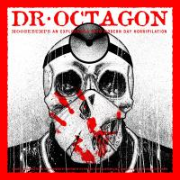 Moosebumps : an exploration into modern day horripilation | Dr Octagon. Chanteur