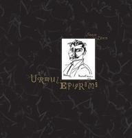 Urmuz epigrams (The) / John Zorn, comp., arr., saxo, p, org., guit., guit. b, perc., voix, effects | Zorn, John. Interprète