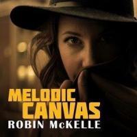Melodic canvas / Robin McKelle, comp. & chant | Robin McKelle