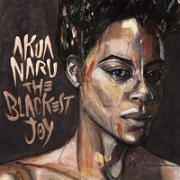 Blackest joy (The) | Akua Naru. Compositeur