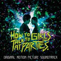 How to talk to girls at parties : bande originale du film