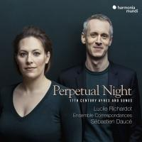 PERPETUAL NIGHT : 17th century ayres and songs | Richardot, Lucile