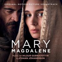 Marie Madeleine [Mary Magdelene] : B.O. du film de Garth Davis | Hildur Gudnadottir. Compositeur
