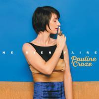 Ne rien faire / Pauline Croze | Croze, Pauline (1979-....)