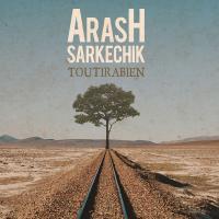 Tout ira bien   Arash Sarkechik