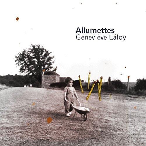 Allumettes / Geneviève Laloy | Laloy, Geneviève