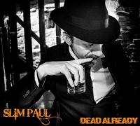 Dead already | Slim Paul. Compositeur