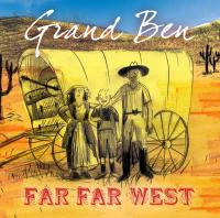 Far far west / Grand Ben | Grand Ben