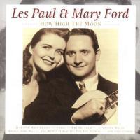 How high the moon / Les Paul & Marie Ford |