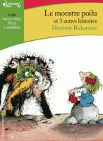 Monstre poilu et 3 autres histoires (Le)   Bichonnier, Henriette (1943-2018). Auteur