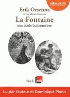 Fontaine, une école buissonnière (La) | Orsenna, Erik (1947-....). Auteur