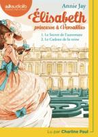 Elisabeth, princesse à Versailles : Le secret de l'automate . Le cadeau de la reine. vol. 1 et 2 | Jay, Annie (1957-....). Auteur