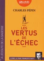 Vertus de l'échec (Les)   Pépin, Charles. Auteur